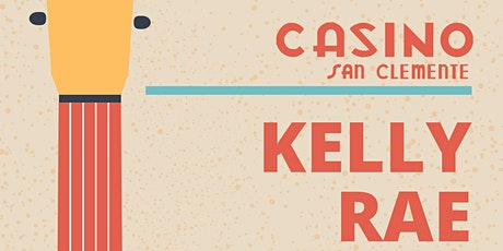 Kelly Rae Band at the Casino San Clemente tickets