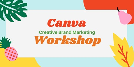 Canva Creative Brand Marketing Workshop |Desktop Organizer tickets