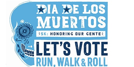 DIA DE LOS MUERTOS *5K Honoring Our Gente* tickets