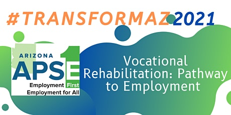Vocational Rehabilitation: Pathway to Employment tickets