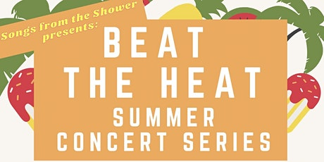"""Beat the Heat"" Concert Series tickets"