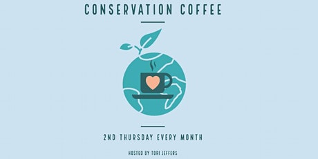 Conservation Coffee tickets
