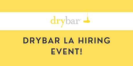 Drybar Los Angeles Hiring Event! tickets