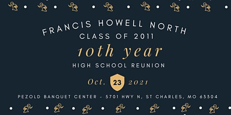 Francis Howell North - Class of 2011 - 10 Year Reunion tickets
