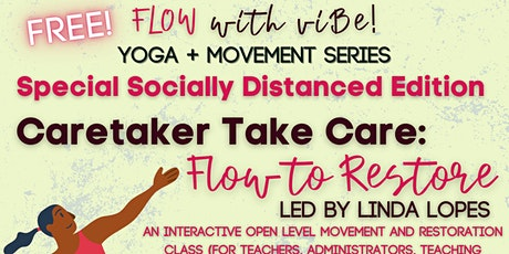 """viBe's July Yoga Workshop: """"Caretakers Take Care: Flow to Restore""""! tickets"""