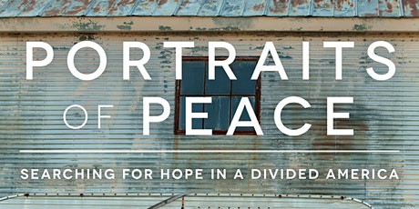 Portraits of Peace: Searching for Hope in a Divided America - Book Release! tickets