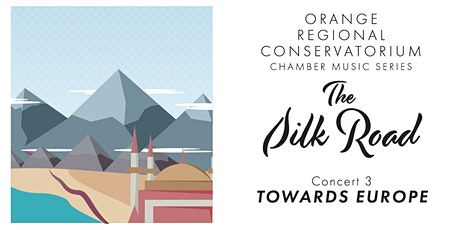 The Silk Road | Concert 3 - Towards Europe tickets