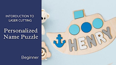 Custom Name Puzzle - Introduction to the Laser Cutter tickets