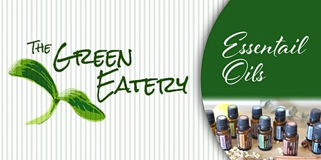 Green Eatery Essential Oil Class tickets