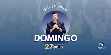 Culto da Família - Domingo 27/06 - 09H00 tickets
