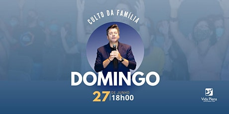 Culto da Família - Domingo 27/06 - 18H00 tickets