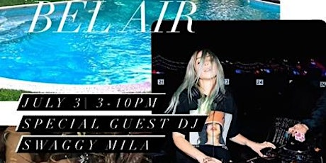 Bel air luxury private pool party 3 rd July tickets