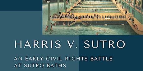 Harris v. Sutro: An Early Civil Rights Battle  at Sutro Baths tickets
