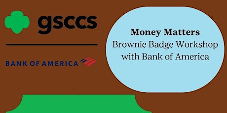 Bank of America Presents: Money Matters Badge Workshop for Brownies tickets