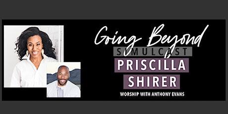 Family Fellowship Church Presents ~ Priscilla Shirer Going Beyond Simulcast tickets