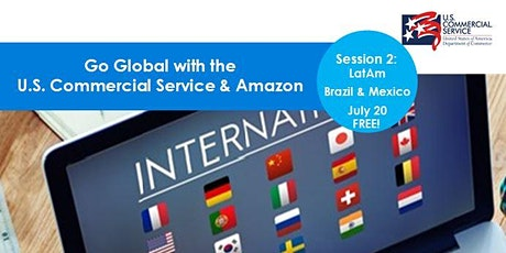 Go Global with the U.S. Commercial Service and Amazon: Brazil and Mexico tickets