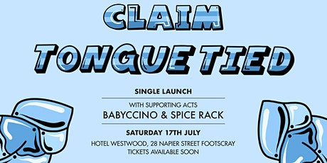 CLAIM 'Tongue Tied' Single Launch,  Sat' July 17th | Hotel Westwood tickets