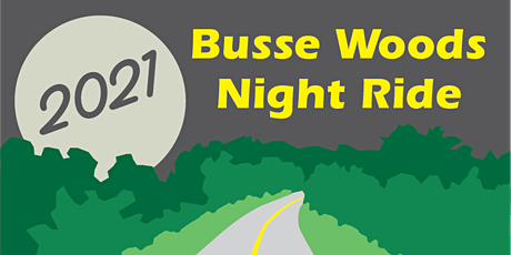 2021 Busse Woods Night Ride tickets