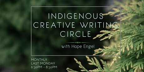 """Indigenous Creative Writing Circle; """"Write Relations"""" with Hope Engel tickets"""