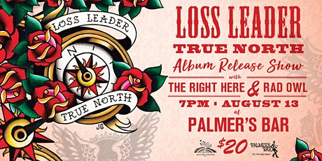 """Loss Leader (""""True North"""" Record Release), The Right Here and Rad Owl tickets"""