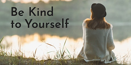 Be Kind to Yourself tickets