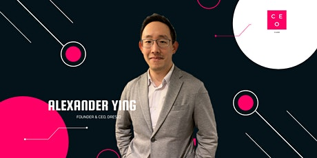 CEO Class - Mr Alexander Ying  (Founder & CEO, DRESIO) tickets