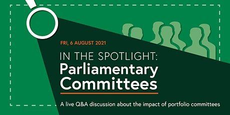 In the spotlight - Parliamentary Committees tickets