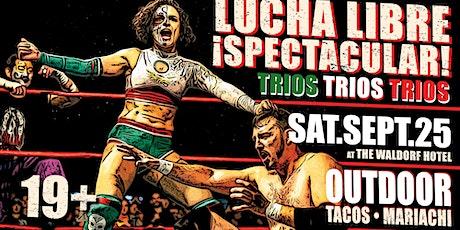 Lucha Libre Spectacular | TRIOS TRIOS TRIOS | Outdoors at The Waldorf tickets