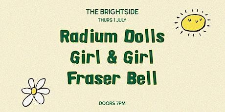 Radium Dolls x Girl and Girl x Fraser Bell tickets