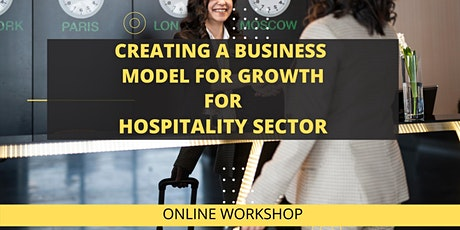 Creating a Business Model for Growth in Hospitality tickets