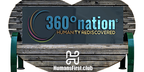✭ THE FRIENDSHIP BENCH ✭ 360° NATION & HUMANSFIRST tickets