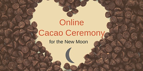 New Moon or 'Dark Moon' Cacao Ceremony (online+in person) tickets