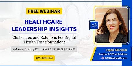 Healthcare Leadership Insights on Digital Health Transformations tickets