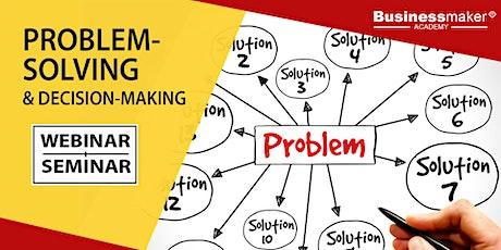 Live Webinar: Problem Solving & Decision Making tickets