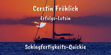 Schlagfertigkeits-Quickie Tickets