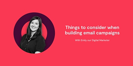 Things to consider when building email campaigns tickets