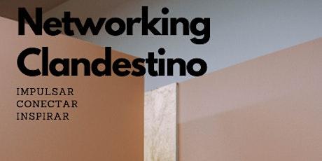 NETWORKING CLANDESTINO #2 entradas