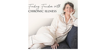 Finding Freedom with Chronic Illness tickets