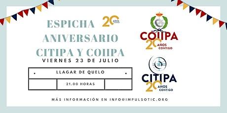 Espicha  20 Aniversario CITIPA-COIIPA entradas
