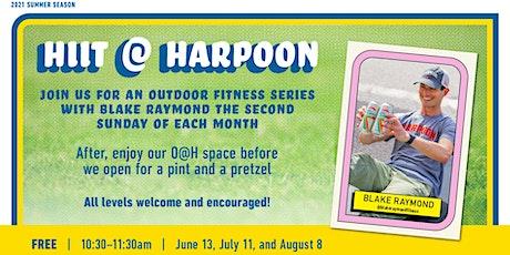 HIIT at Harpoon Bodyweight Bootcamp with @BlakeRaymondFitness tickets