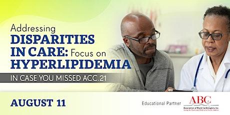 Addressing Disparities in Care: Focus on Hyperlipidemia tickets