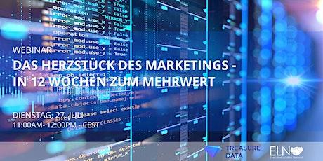 Webinar: Das Herzstück des Marketings - in 12 Wochen zum Mehrwert Tickets