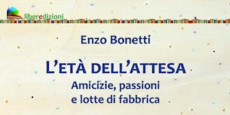 """Presentazione del libro """"L'età dell'attesa"""" di Enzo Bonetti biglietti"""