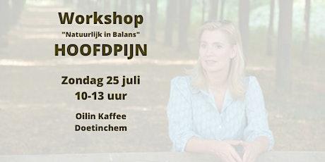 """HOOFDPIJN """"Natuurlijk in Balans"""" Workshop tickets"""