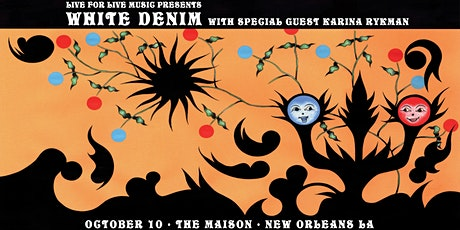 Live  for Live Music presents White Denim with Karina Rykman tickets