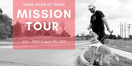 Guide Dogs of Texas Mission Tour - August 2021 tickets