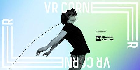 VR CORNER MEET con Rai Cinema tickets