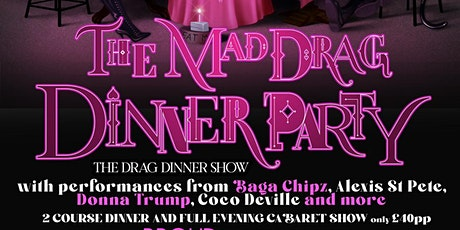 LONDON - MAD DRAG DINNER PARTY (Baga Chipz & More) Ages 18+ tickets