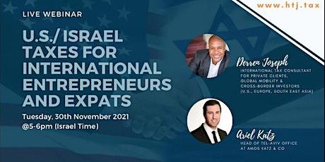 (WEBINAR) U.S. / Israel Taxes for International Entrepreneurs & Expats. tickets