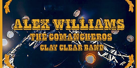 Alex Williams w/ The Comancheros & Clay Clear Band tickets